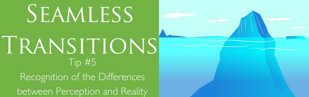 Tip #5 Recognition of the Differences between Perception and Reality